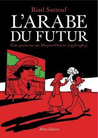 L'arabe du futur - Riad SattoufAllary, 2014 - Prix : 20,90€ISBN : 978-2-370-73014-5