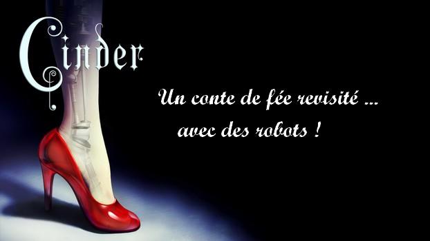 «Cinder» : un conte de fée revisité … avec des robots !