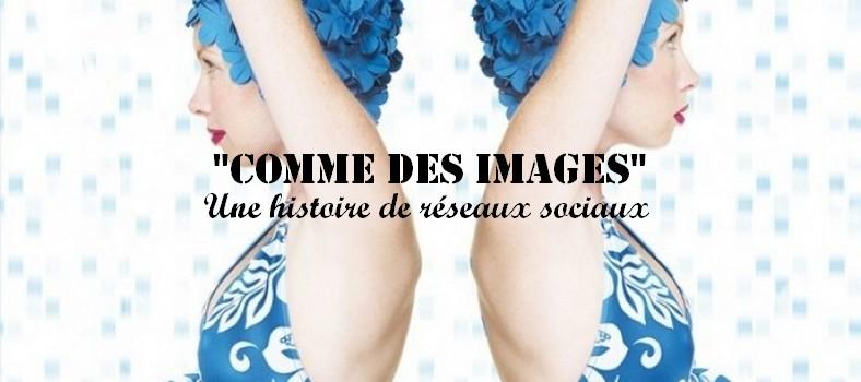 «Comme des images» de Clémentine Beauvais : une histoire de réseaux sociaux