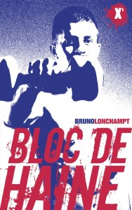 Bloc de haine - B. Lonchampt Ed. Sarbacane, 2014 Prix : 14,90€ ISBN 978-2-84865-681-6