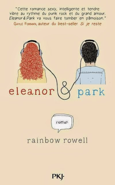 Eleanor & Park - Rainbow RowellPocket jeunesse, 2014 - Prix : 16,90€ISBN : 978-2-2662-3470-2