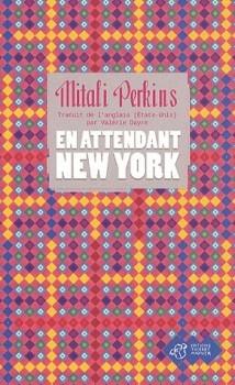 En attendant New York - M. Perkins Thierry Magnier, 2010 - Prix : 18,30€ ISBN : 978-2-84420-840-8