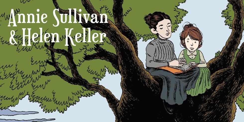 «Annie Sullivan & Helen Keller» : une rencontre qui a sauvé une vie