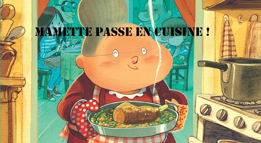 """""""La cuisine de Mamette"""" de Nob : les petits secrets culinaires de Mamette"""