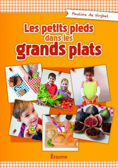 Les petits pieds dans les grands plats  Pauline de Voghel Erasme, 2014 Prix : 45€  ISBN : 978-2-8743-8206-2