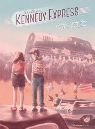 Sixteen Kennedy Express A. Ducoudray & B. QuignonSarbacane, 2014 - Prix : 19,50€ISBN : 9-782-84865-671-7