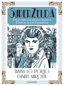 SuperZelda - T. Lo Porto & D. MarottaSarbacane, 2014 - Prix : 17,90€ISBN : 978-2-84865-687-8