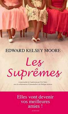 Les suprêmes - E.K.MooreActes Sud, 2014Prix : 22,80€ISBN : 978-2330019921