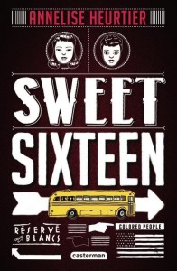 Sweet Sixteen - A. HeurtierCasterman, 2014Prix : 6,50€ISBN 978-2-203-08458-2