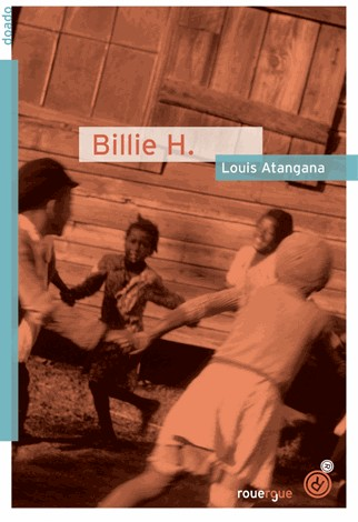 Billie H - Louis AtanganaRouergue, 2014 - Prix : 9,70€ISBN : 978-2-8126-0636-6
