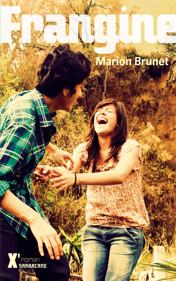 Frangine - Marion BrunetSarbacane, 2013 - Prix : 14,90€ISBN : 978-2848655970