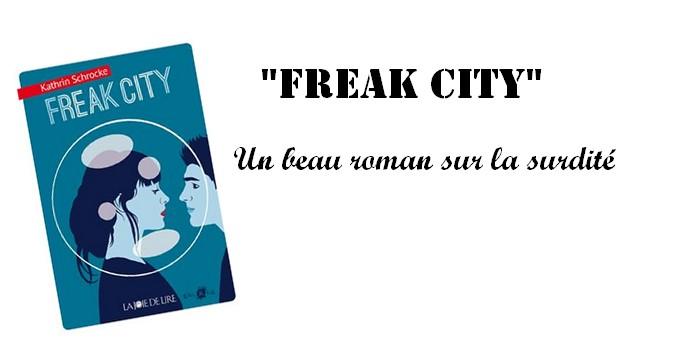 """""""Freak City"""", de Kathrin Schrocke : un beau roman sur la surdité"""