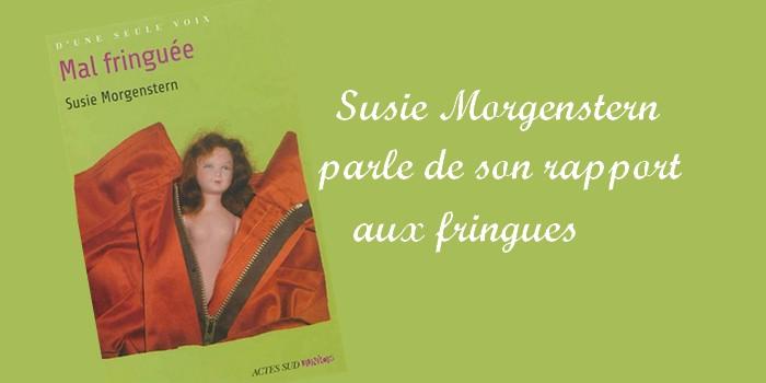 «Mal fringuée» de Susie Morgenstern : des vêtements, pourquoi ? Comment ?