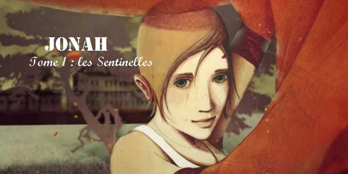 """""""Jonah, tome 1 : les sentinelles"""" de Taï-Marc Le Than"""