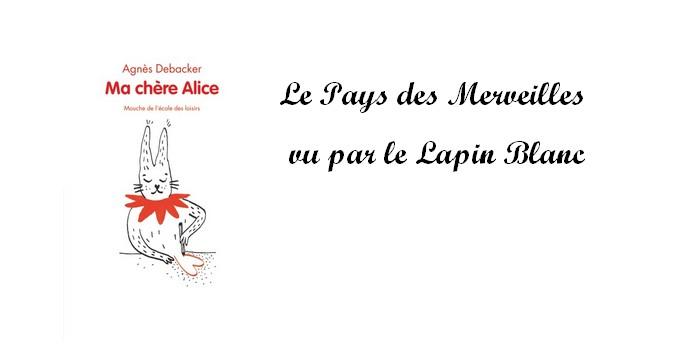 «Ma chère Alice» : le Pays des Merveilles vu par le lapin blanc