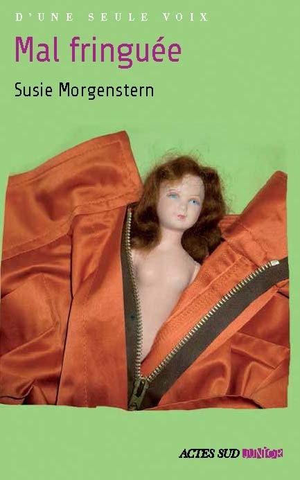 Mal fringuée - Susie MorgensternActes Sud Junior, 2013 - Prix : 8€ISBN : 978-2-330-01487-2