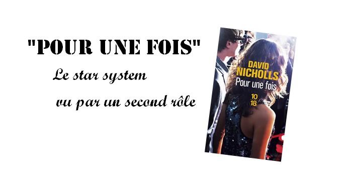 """""""Pour une fois"""" de David Nicholls : le star system d'un second rôle"""