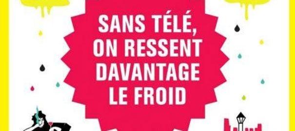 """""""Sans télé, on ressent davantage le froid"""", chroniques de la débrouille par Titiou Lecoq"""