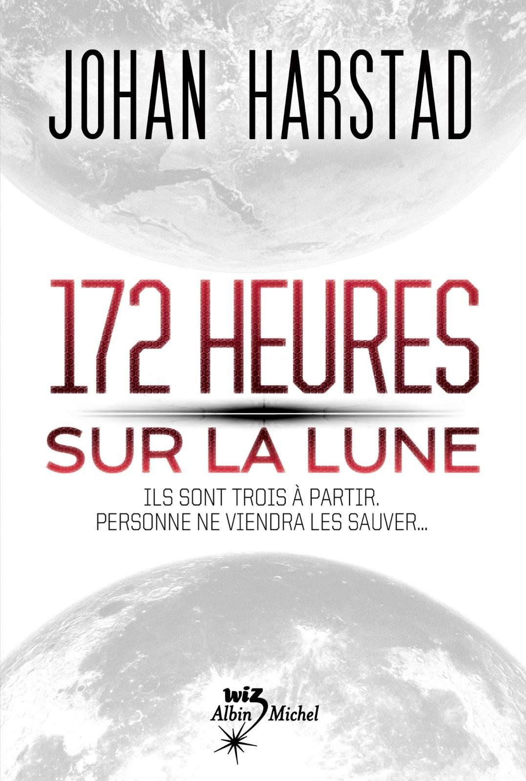 172 heures sur la Lune - Johan HarstadAlbin Michel, 2013- Prix : 19,50€ISBN : 978-2-226-24738-4