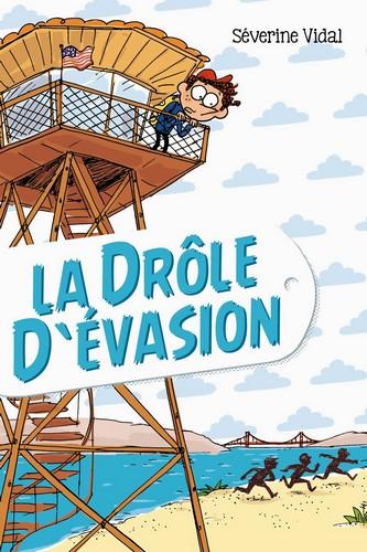 La drôle d'évasion - Séverine VidalSarbacane, 2014 - Prix : 9,90€ISBN : 978-2-8486-5713-4