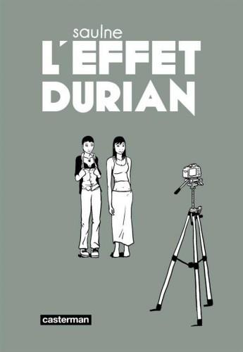 L'effet Durian - SaulneCasterman, 2014 - Prix : 22€ISBN : 978-2-203-06091-3