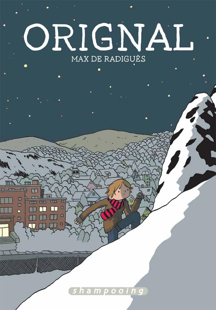 Orignal - Max de RadiguèsDelcourt, 2013 - Prix : 13,95€ISBN : 978-2-7560-4100-1