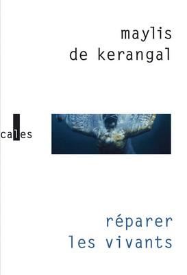 Réparer les vivants - Maylis de KerangalVerticales, 2014 - 18,95€ISBN : 978-2070144136