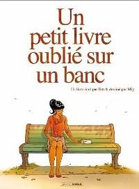 Un petit livre oublié sur un banc - Jim & MigGrand Angle, 2014 - Prix : 13,90€ISBN : 978-2818925539