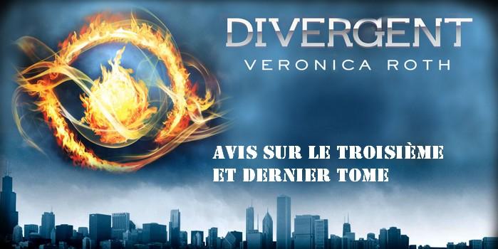 """""""Divergente"""" de Veronica Roth : avis sur le troisième et dernier tome"""