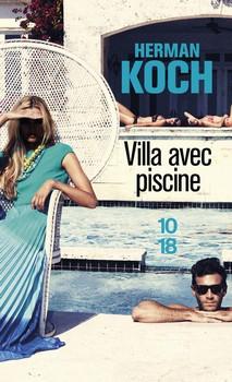 Villa avec piscine - Herman Koch10/18 - Prix : ISBN : 978-2-264-06306-9