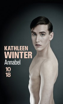 Annabel - Kathleen Winter10/18, 2014 - Prix : 8,80€ISBN : 978-2-264062314