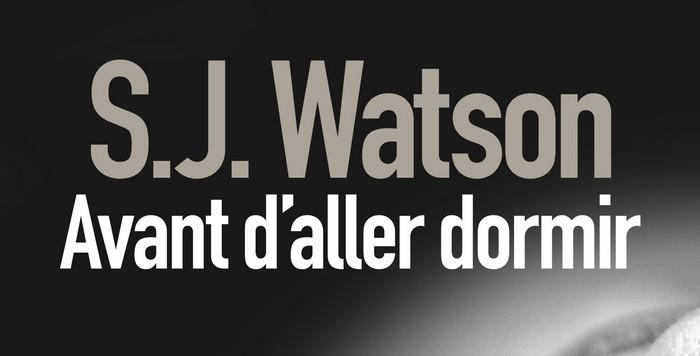 """""""Avant d'aller dormir"""" de S. J. Watson"""