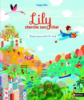 Lily cherche son chat : cherche et trouve autour du monde - Peggy Nille Nathan , 2014 - Prix : 13,90€ISBN : 978-2-09-255222-3