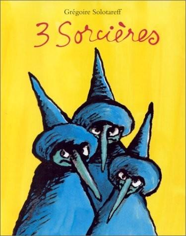 3 sorcières - Grégoire SolotareffL'école des loisirs, 1996 - Prix : 12,70€ISBN : 978-2211053105