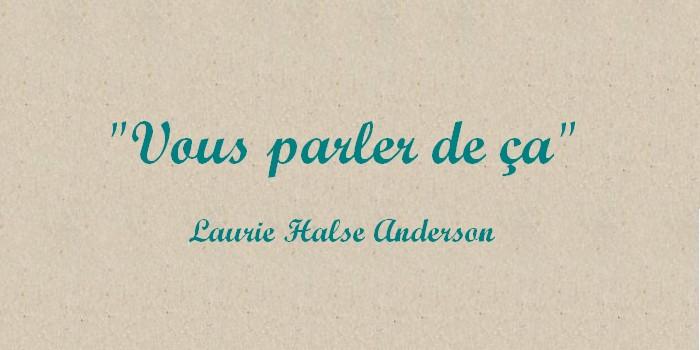 """""""Vous parler de ça"""" de Laurie Halse Anderson"""