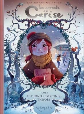 Les carnets de Cerise tome 3 :Le dernier des cinq trésorsJoJoris Chamblain et Aurélie NeyretEditions Soleil, - Prix :  15,95€ISBN : 978-2-302-04298-8