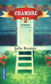 Chambre 2 - Julie BonniePocket, 2014 - Prix : 6,20€ISBN : 978-2266249003