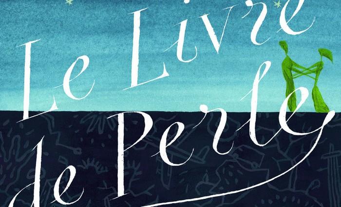 «Le livre de Perle» : nouvelle pépite de Timothée de Fombelle