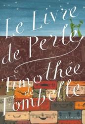 Le livre de Perle - Timothée de FombelleGallimard, 2014 - Prix : 16€ISBN : 978-2-07-066293-7