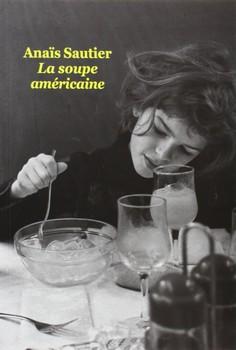 La soupe américaine - Anaïs Sautierl'école des loisirs, 2014 - Prix : 15,50€ISBN : 978-2-211-21832-0