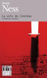 Le Chaos en marche, tome 1 : La voix du couteauPatrick NessFolio SF, 2014 - prix : 8,40€ISBN : 9782070459421