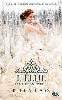 L'Elue - Kiera CassRobert Laffont, 2014 - Prix : 16,90€ISBN : 978-2221129302