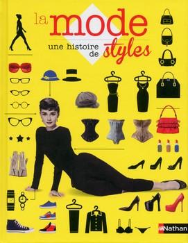 La mode : une histoire de stylesAlexandra Black et Alexandre SamsonNathan, 2014 - Prix : 14,90€ISBN : 978-2-09-255577-4