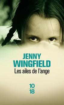 Les ailes de l'ange - Jenny Wingfield10/18, 2013 - Prix : 8,80€ISBN : 978-2264056214