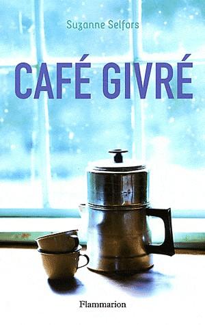 Café givré - Suzanne Selfors Flammarion, 2012 - Prix : 12,50€ISBN :978-2081244368