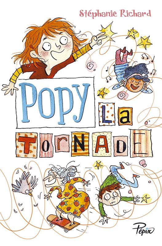 Popy la tornade - Stéphanie RichardIll. de Joëlle DreidemySarbacane, 2015 - Prix : 10,90€ISBN : 978-2-848-65743-1