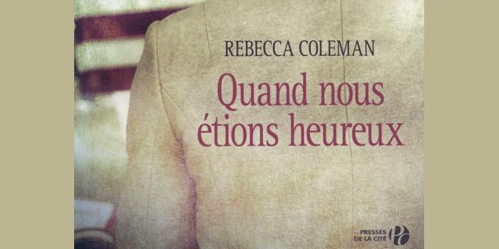 Quand nous étions heureux – Rebecca Coleman