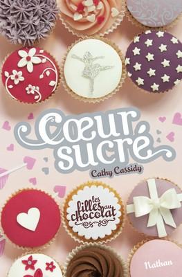 Coeur sucré - Cathy Cassidy Nathan, 2015 - Prix : 9.9€