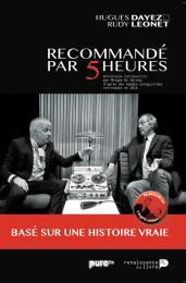 Recommandé par 5 heuresRudy Léonet et Hugues DayezLa Renaissa:nce du Livre, 2014 ISBN : 978-2507052522