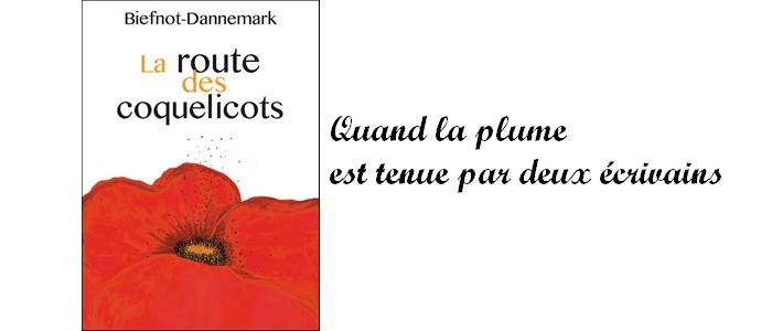 La route des coquelicots : le premier roman de Biefnot-Dannemark